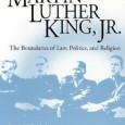 &#8220;The Legacy of Martin Luther King Jr: The boundaries of Law, Politics and Religion&#8221; &#8211; By Lewis Baldwin